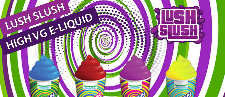 Lush Slush e-liquid UK